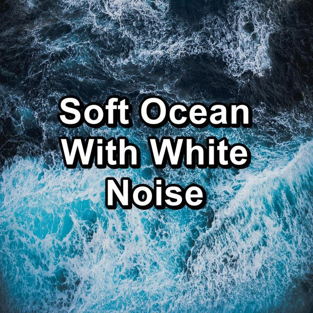 Soft Ocean With White Noise