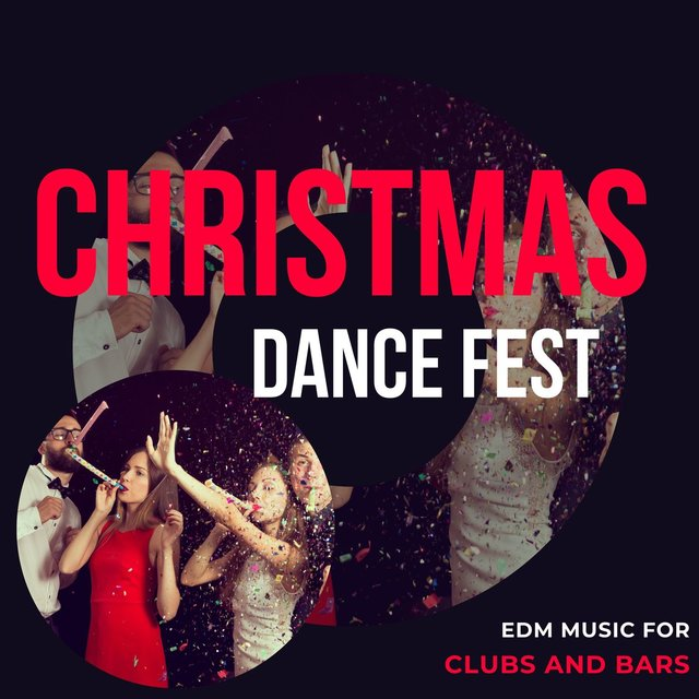 Christmas Dance Fest - EDM Music For Clubs And Bars