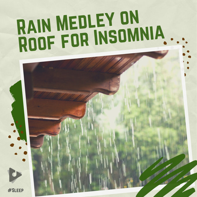 Rain Medley on Roof for Insomnia