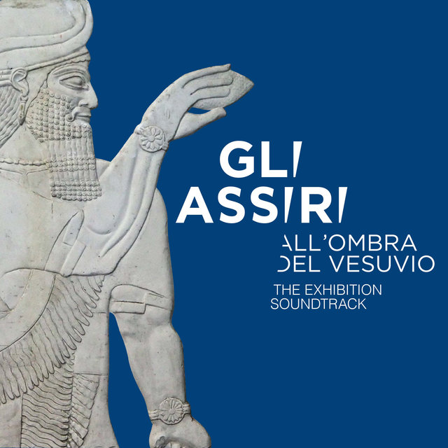 Gli Assiri all'ombra del Vesuvio (The Exhibition Soundtrack)