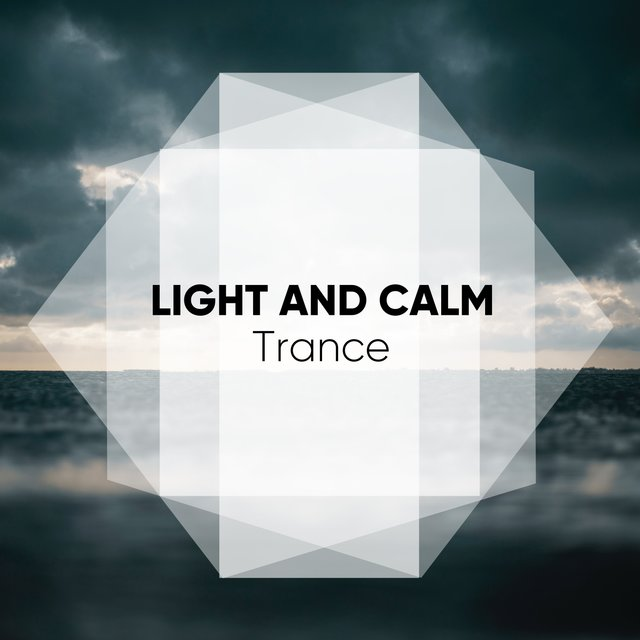 # Light and Calm Trance