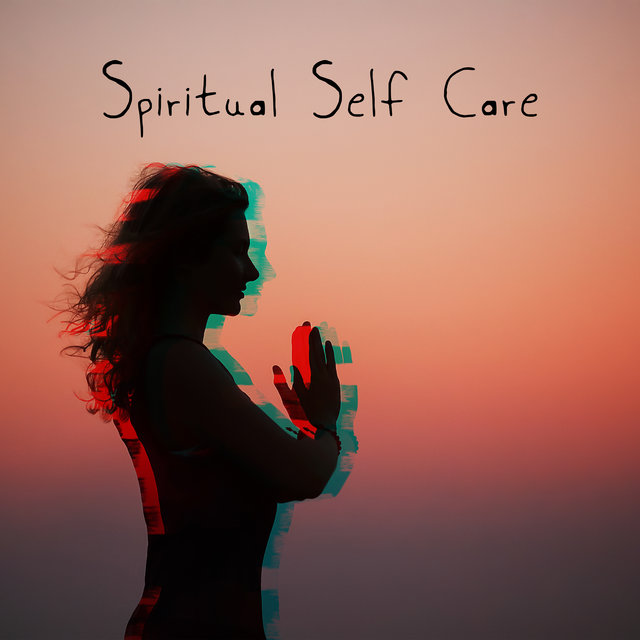Spiritual Self-Care – Meditation Background Music, Yoga Vibes, Chakra Healing, Body and Soul