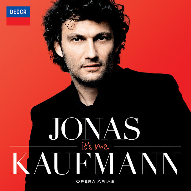 It's Me - Jonas Kaufmann: Opera Arias