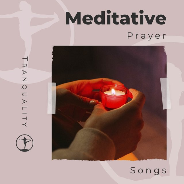 Meditative Prayer Songs