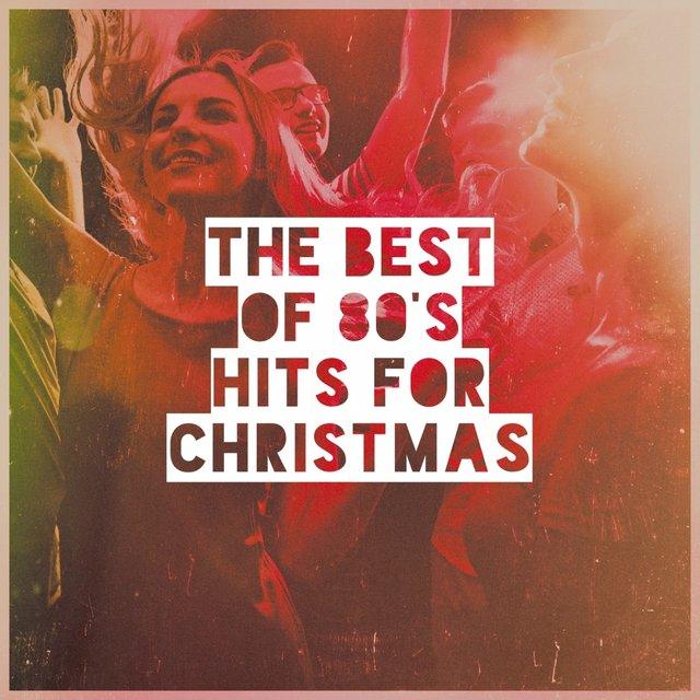 The Best of 80's Hits for Christmas