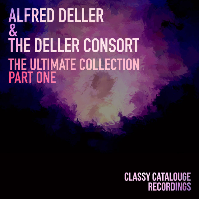Alfred Deller & The Deller Consort - The Ultimate Collection - Part One