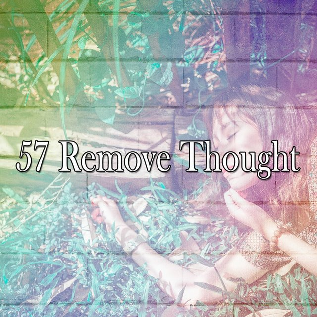 57 Remove Thought