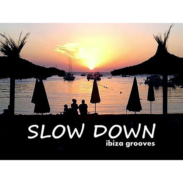 Slow Down - Ibiza Grooves