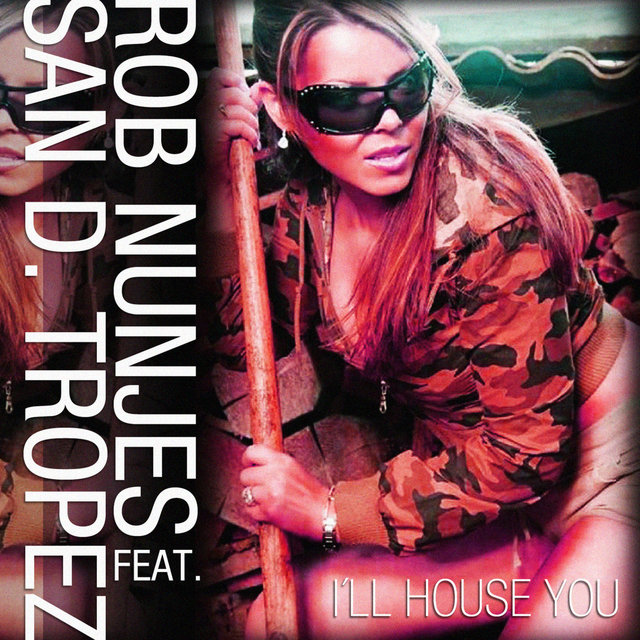 I'll House You (feat. San D. Tropez)