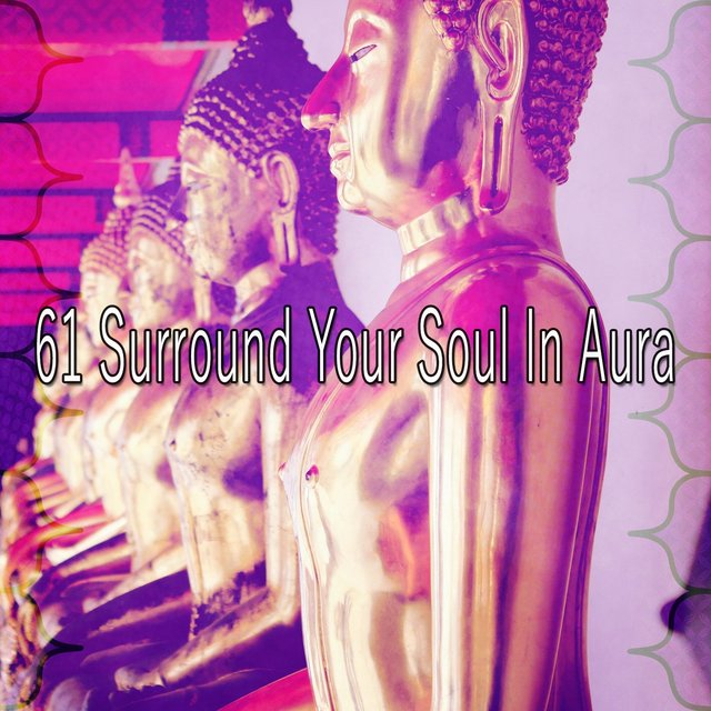 61 Surround Your Soul in Aura