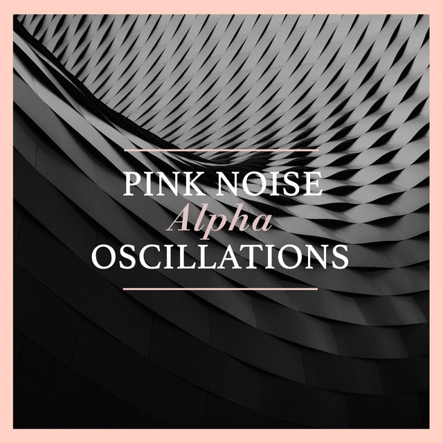 Pink Noise Alpha Oscillations