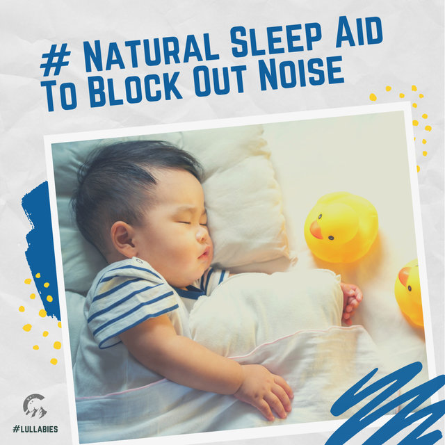 # Natural Sleep Aid To Block Out Noise