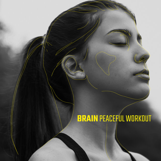 Brain Peaceful Workout – Music for Meditation