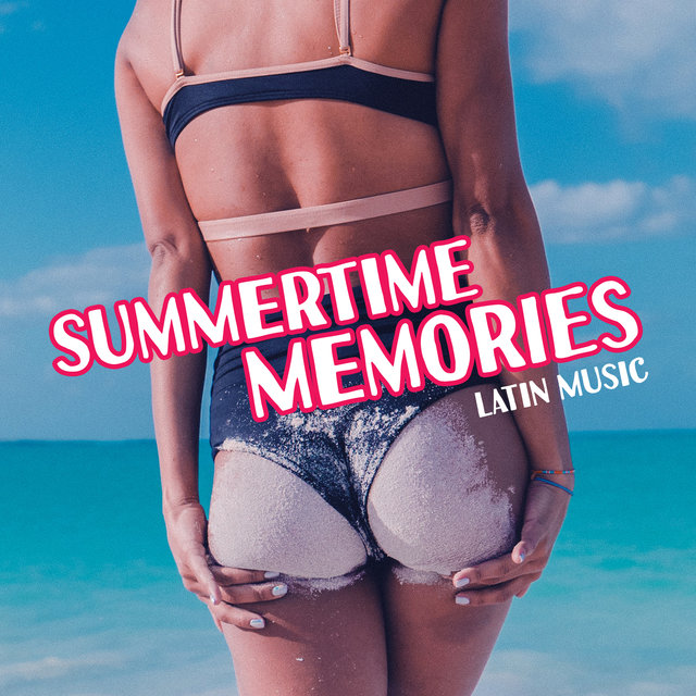 Summertime Memories: Latin Music, Ritmos Calientes del Mar, Feel the Party Fever All Night, Latin Lounge Vibes