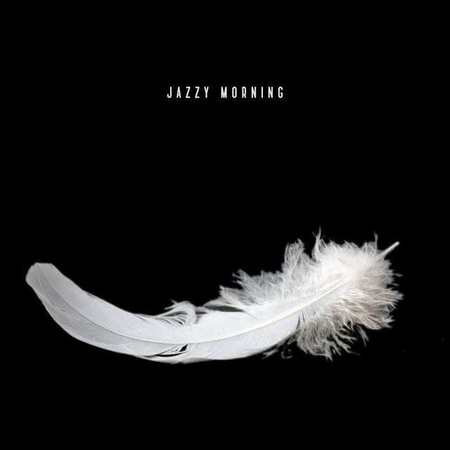 Jazzy Morning: Upbeat Instrumental Music after Waking Up