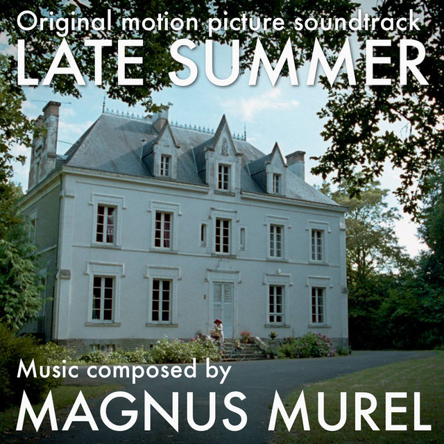 Late Summer (Original Motion Picture Soundtrack)