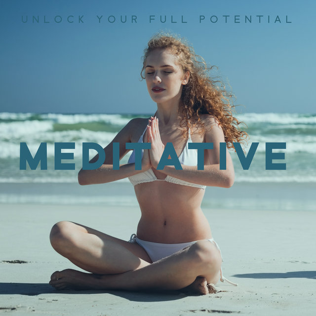 Unlock Your Full Potential Meditative