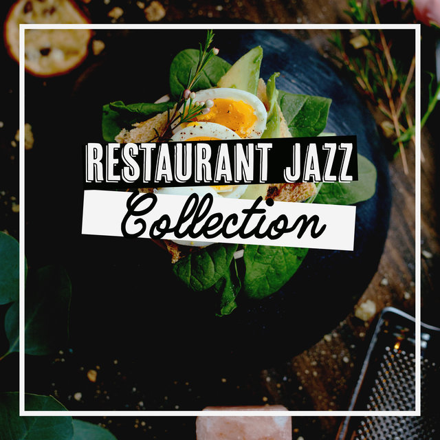 Restaurant Jazz Collection: Gentle Instrumental Jazz Music 2019, Relaxing Moments