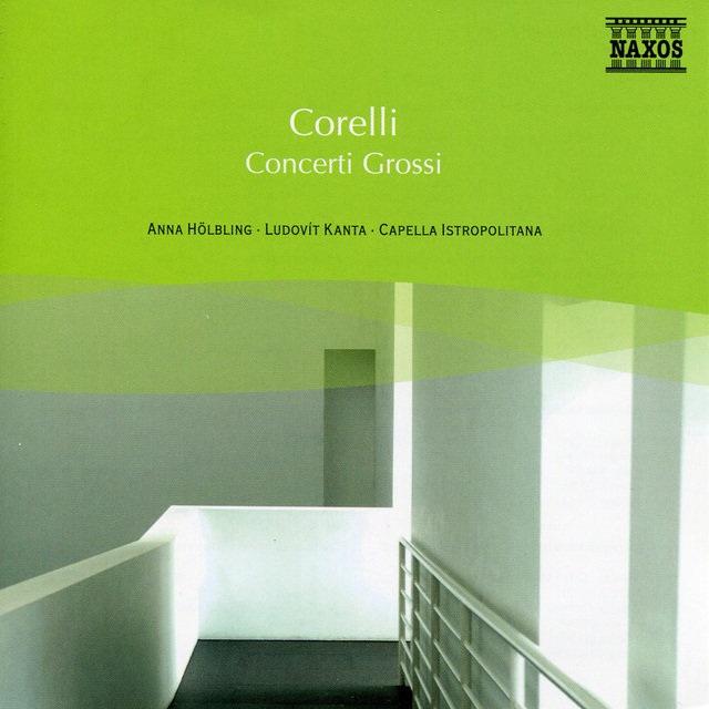 Corelli: Concerti Grossos, Op. 6 (Selections)