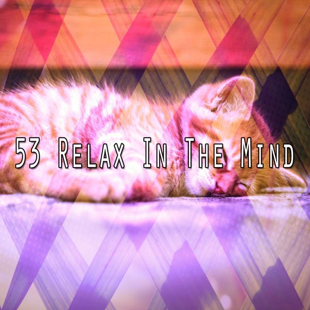 53 Relax in the Mind