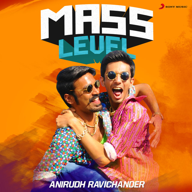 Mass Level : Anirudh Ravichander