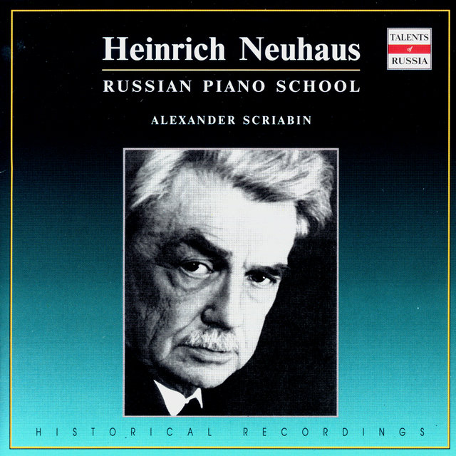 Russian Piano School: Heinrich Neuhaus, Vol. 4