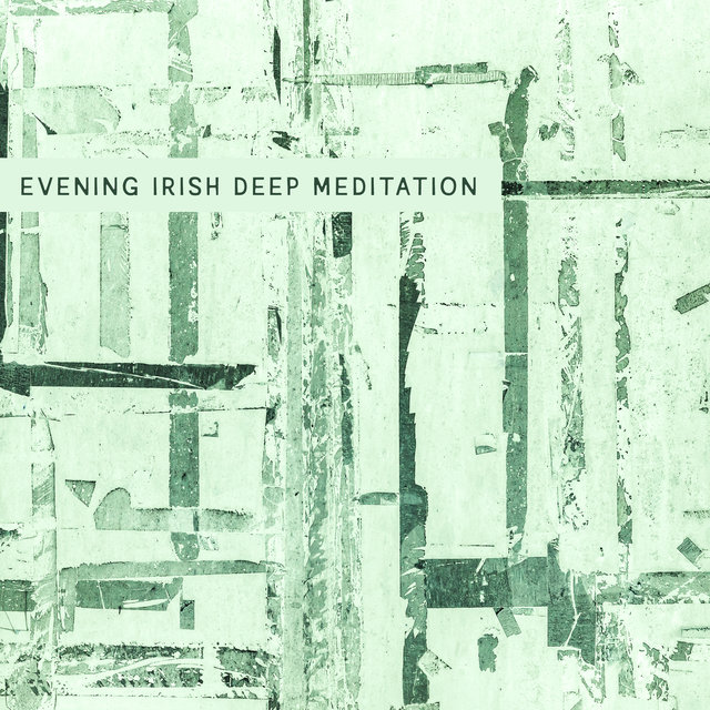 Evening Irish Deep Meditation - Meditation Sounds for Serenity Harmony and Balance