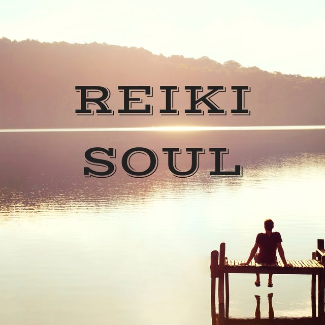 Reiki Soul - Therapy Music for Chakra Balancing & Healing, Mindfulness Calming Sounds