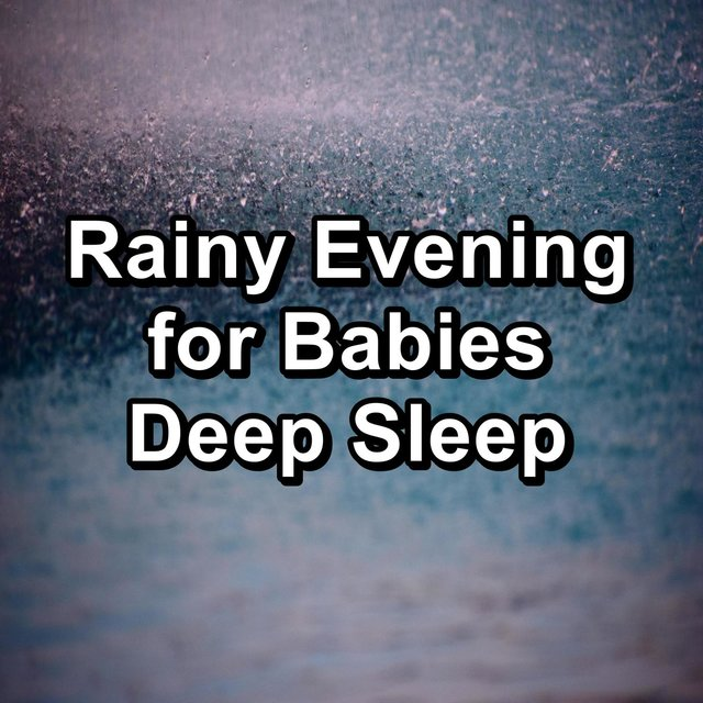 Rainy Evening for Babies Deep Sleep