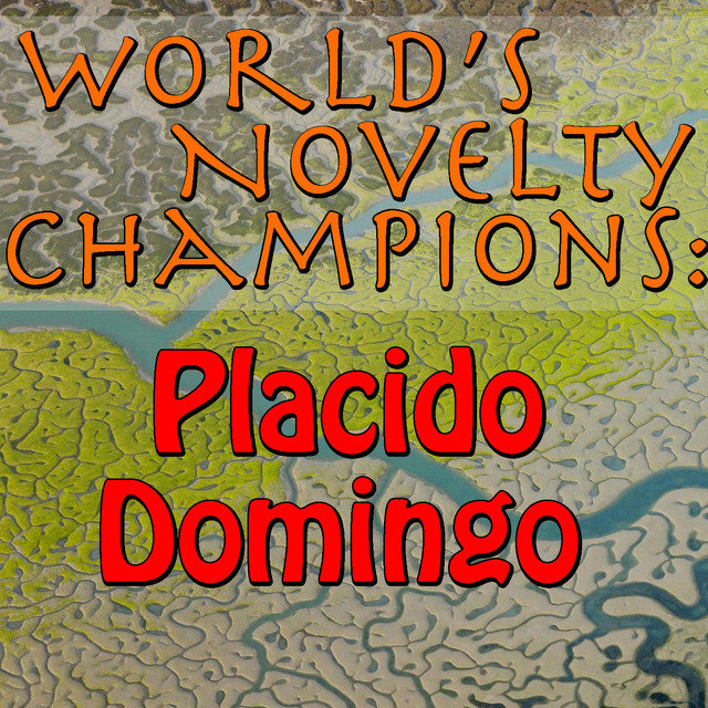 World's Novelty Champions: Placido Domingo