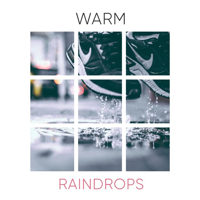 # Warm Raindrops