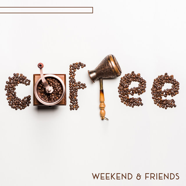 Coffee, Weekend & Friends – Relaxing Instrumental Jazz