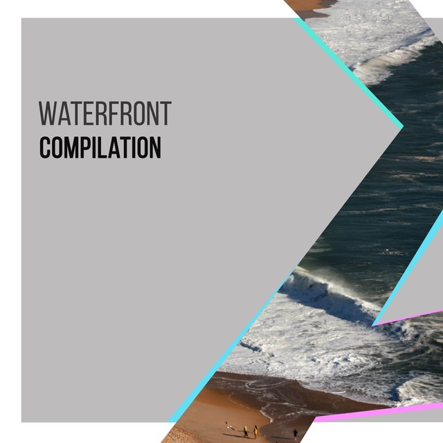Delicate Waterfront Compilation