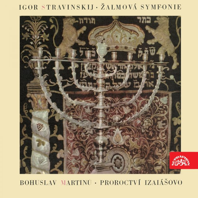 Martinů: The Prophecy of Isaiah - Stravinsky: Symphony of Psalms