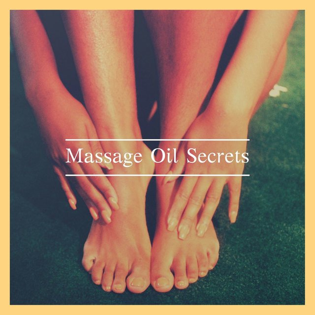 Massage Oil Secrets: Relaxing Spa Therapy Music to Awaken your True Self