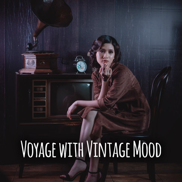 Voyage with Vintage Mood – Winter Feeling, Cocktail Party, Instrumental Jazz