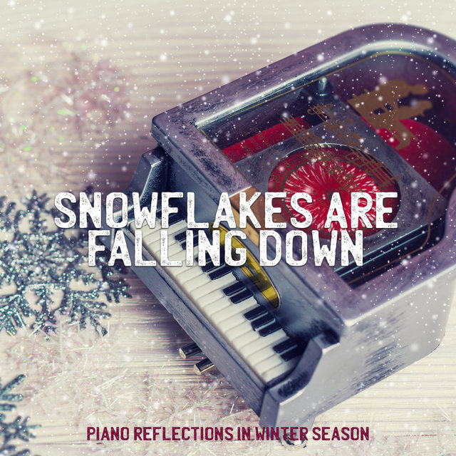 Snowflakes Are Falling Down: Piano Reflections in Winter Season