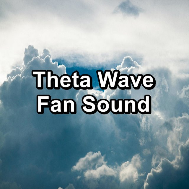 Theta Wave Fan Sound