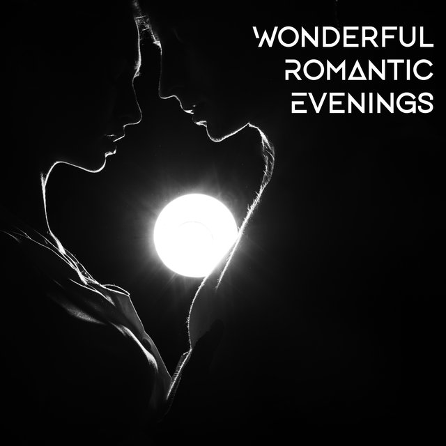 Wonderful Romantic Evenings – Lovely Jazz Sounds Perfect for Lovers, Dinner Music, Beautiful Moments