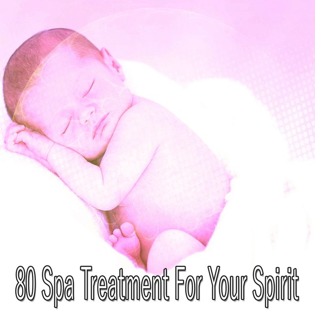 80 Spa Treatment for Your Spirit