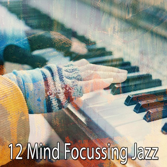 12 Mind Focussing Jazz