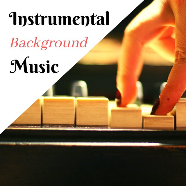 Instrumental Background Music - 90 Minutes Instrumental Piano Music for Deep Relaxation