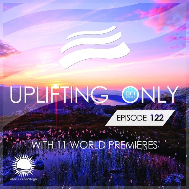 Uplifting Only Episode 122 (With 11 World Premieres)