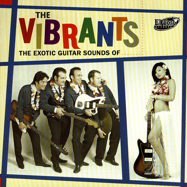 The Exotic Guitar Sounds of... The Vibrants
