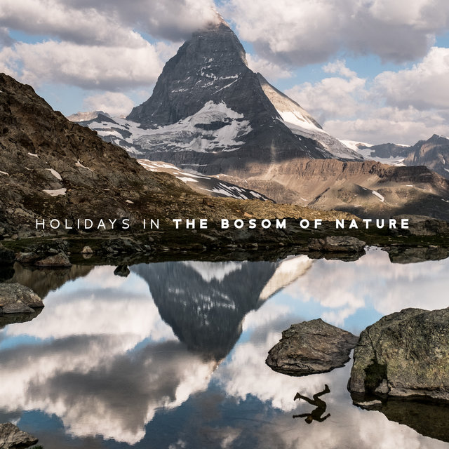 Holidays In The Bosom Of Nature: The Sounds of Summer That'll Help You To Rrelax and Unwind Completely