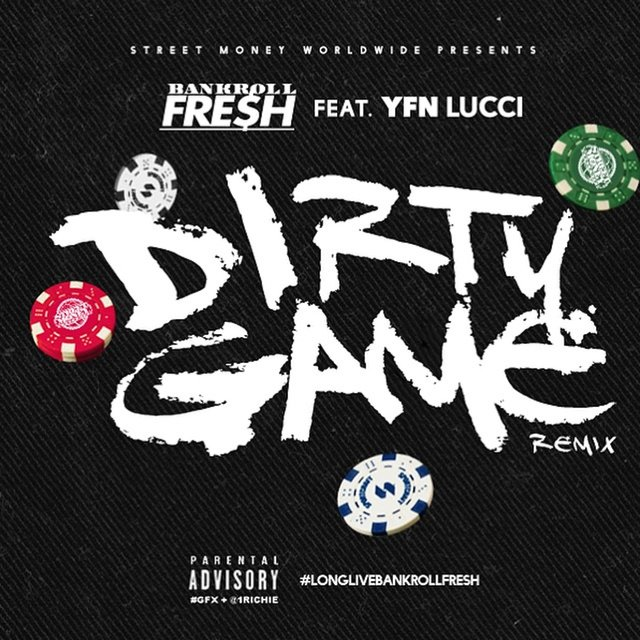 Dirty Game (Remix) [feat. YFN Lucci]