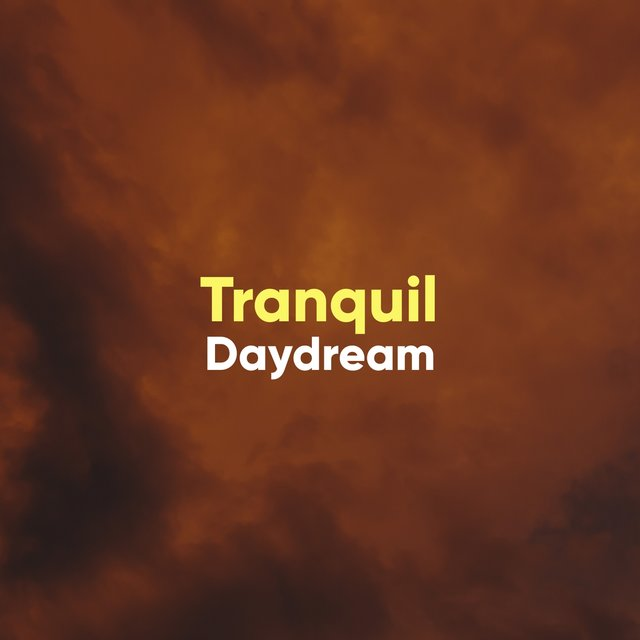 # Tranquil Daydream