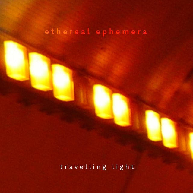 Travelling Light (Ethereal Ephemera)