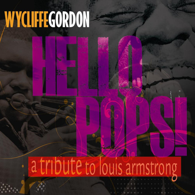 Hello Pops! (A Tribute to Louis Armstrong)