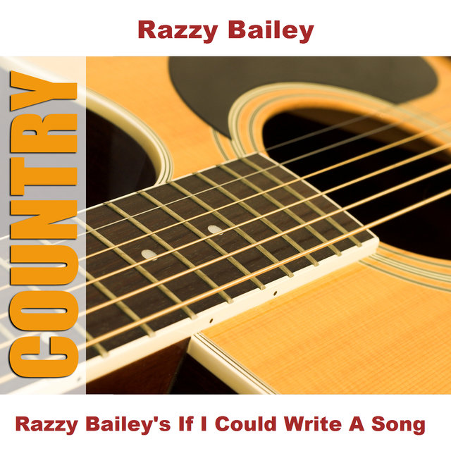 Razzy Bailey's If I Could Write A Song